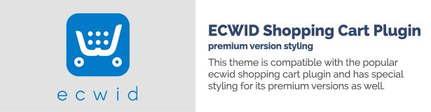 هذا الموضوع متوافق مع المكون الإضافي الشهير لعربة التسوق ecwid وله تصميم خاص لإصداراته المتميزة أيضًا.