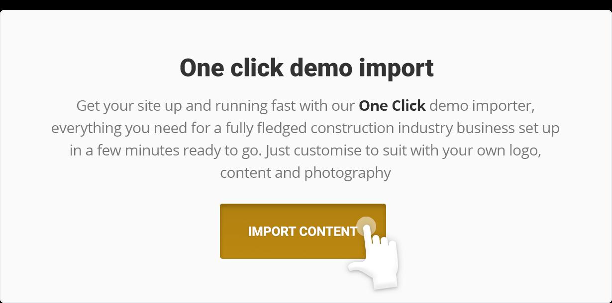 قم بإعداد موقعك وتشغيله بسرعة من خلال المستورد التجريبي بنقرة واحدة ، كل ما تحتاجه لإنشاء أعمال صناعة إنشاءات كاملة في بضع دقائق جاهزة للانطلاق.  فقط قم بالتخصيص ليناسب شعارك الخاص ومحتواك وصورتك.